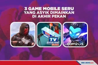 3 Game Mobile Seru yang Asyik Dimainkan Akhir Pekan