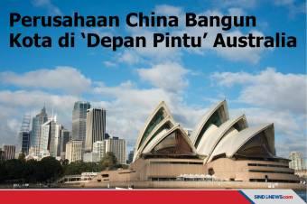 Perusahaan China Bangun Kota di Depan Pintu Australia