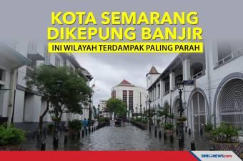 Kota Semarang Dikepung Banjir, Ini Wilayah Terdampak Paling Parah