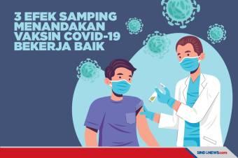 Ini 3 Efek Samping Menandakan Vaksin Covid-19 Bekerja Baik