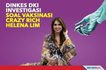 Dinkes DKI Investigasi Soal Vaksinasi Crazy Rich Helena Lim