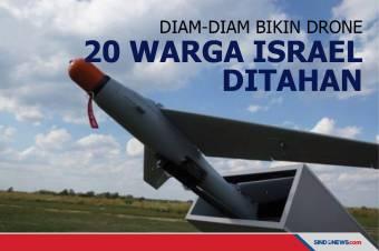 Diam-Diam Bikin dan Selundupkan Drone 20 Warga Israel Ditahan