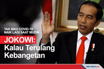 Jokowi: Kalau Terulang Kebangetan, Covid-19 Naik Lagi saat Mudik