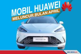 Mobil Huawei Pertama Diluncurkan di Bulan April 2021
