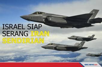 Israel Siap Serang Iran Sendirian, Update Rencana Serangan