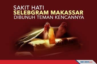 Sakit Hati, Selebgram Makassar Dibunuh Teman Kencannya