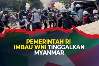 Pemerintah RI Mengimbau WNI Segera Tinggalkan Myanmar