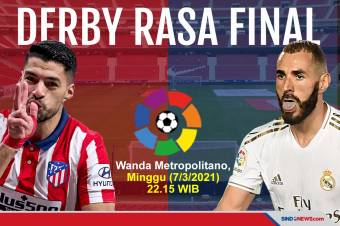 Atletico Madrid Vs Real Madrid: Derbi yang Terasa Final