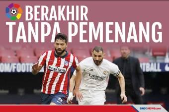 Laga Atletico Vs Real Madrid Berakhir Tanpa Pemenang