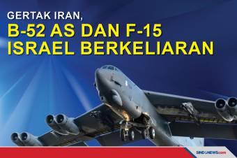 Gertak Iran, B-52 AS dan F-15 Israel Berkeliaran di Teluk Persia