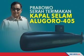 Prabowo Subianto Serah Terimakan Kapal Selam Alugoro-405