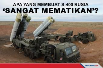 Apa yang Membuat Sistem Rudal S-400 Rusia 'Sangat Mematikan'?