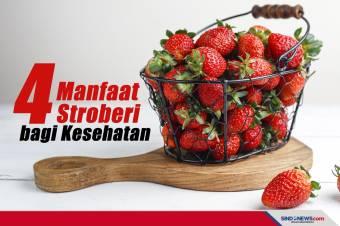 Ini Empat Manfaat Stroberi bagi Kesehatan, Apa Saja?