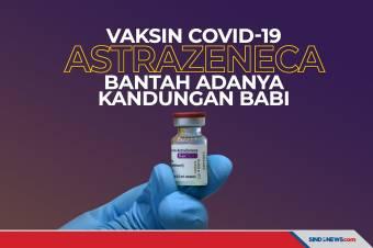 AstraZeneca Membantah Kandungan Babi dalam Vaksin Covid-19
