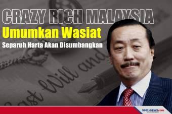 Crazy Rich Malaysia Wasiatkan Sumbangkan Separuh Harta