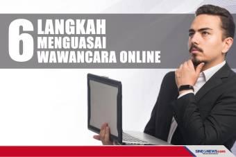 6 Langkah Menguasai Wawancara Online, Berguna bagi Pencari Kerja