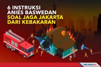 6 Instruksi Anies Baswedan Soal Jaga Jakarta dari Kebakaran