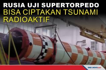 Rusia Uji Supertorpedo, Bisa Ciptakan Tsunami Radioaktif