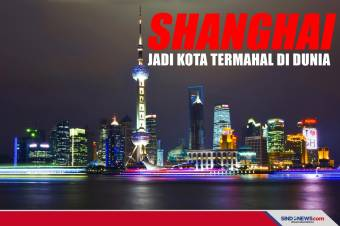 Kalahkan Hong Kong, Shanghai Kini Jadi Kota Termahal di Dunia