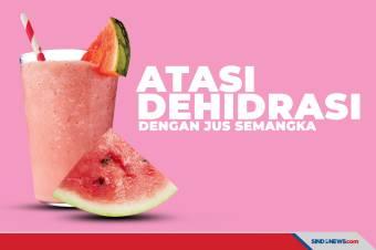 Atasi Dehidrasi, Konsumsi Jus Semangka Selama Puasa Ramadhan