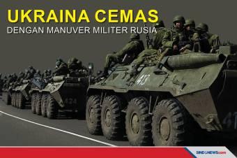 Ukraina Cemas dengan Manuver Militer Rusia di Perbatasan