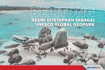 Belitong Ditetapkan sebagai UNESCO Global Geopark