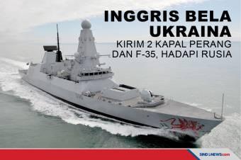 Inggris Bela Ukraina, kirim 2 Kapal Perang dan F-35