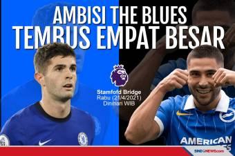 Laga Melawan Brighton Jadi Peluang Chelsea Masuk 4 Besar Klasemen