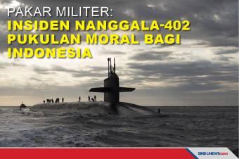 Pakar Militer: Insiden Nanggala-402 Pukulan Moral bagi Indonesia