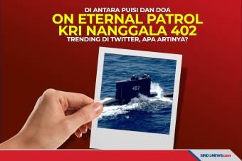 On Eternal Patrol KRI Nanggala 402 Trending, Apa Artinya?