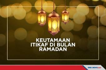 Keutamaan Itikaf di Bulan Ramadhan dan Cara Niatnya