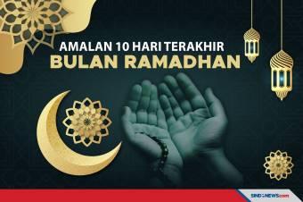 Amalan Utama Pada 10 Hari Terakhir Bulan Suci Ramadhan
