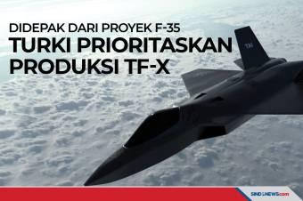 Didepak dari Proyek F-35, Turki Prioritaskan Produksi TF-X