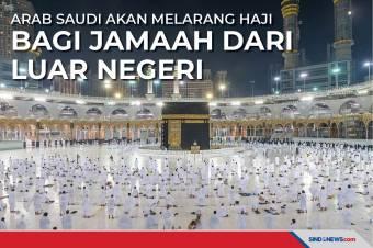 Arab Saudi Akan Melarang Haji bagi Jamaah dari Luar Negeri