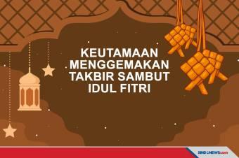 Keutamaan Menggemakan Takbir Sambut Hari Raya Idul Fitri