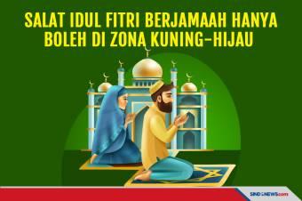 Salat Idul Fitri Hanya Boleh di Zona Kuning dan Hijau