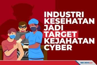 Industri Kesehatan Jadi Target Sindikat Kejahatan Cyber