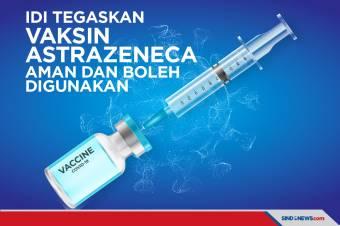 PB IDI: Vaksin AstraZeneca Aman dan Masih Boleh Digunakan