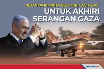 Netanyahu Minta Dua Hari Lagi ke AS, untuk Akhiri Serangan Gaza