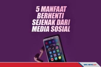 Lima Manfaat Berhenti Sejenak Bermain Media Sosial