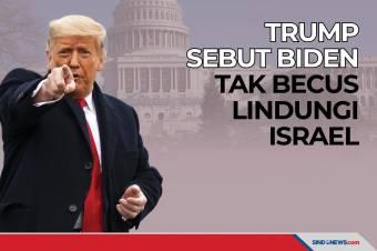 Kecam Biden, Trump Sebut Tak Becus Lindungi Israel