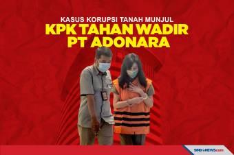 Kasus Korupsi Tanah Munjul, KPK Tahan Wadir PT Adonara