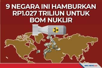 9 Negara ini Hamburkan Rp1.027 Triliun untuk Bom Nuklir