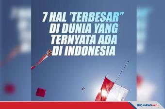 Tujuh Hal ''Terbesar'' Dunia, Ternyata Ada di Indonesia