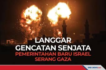 Langgar Gencatan Senjata, Pemerintahan Baru Israel Serang Gaza