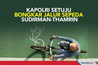 Kapolri Setuju Bongkar Jalur Sepeda Sudirman-Thamrin