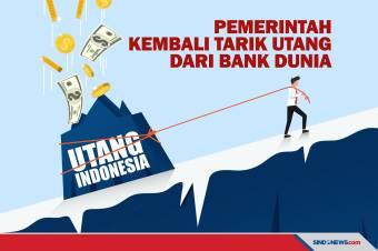 Indonesia Kembali Tarik Utang dari Bank Dunia 800 Juta Dolar