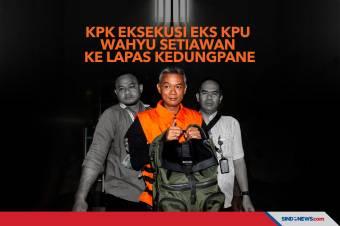 KPK Eksekusi Eks KPU Wahyu Setiawan ke Lapas Kedungpane