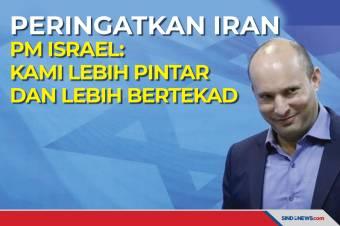 Peringatkan Iran, PM Israel: Kami Lebih Pintar dan Lebih Bertekad