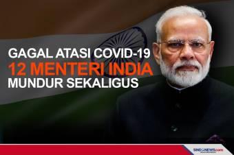 Gagal Atasi COVID-19, 12 Menteri India Mundur Sekaligus